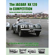 The Jaguar XK 120 in Competition by Dr James Fraser SIGNED!